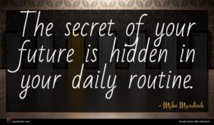 Mike Murdock quote : The secret of your ...