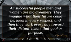 Brian Tracy quote : All successful people men ...