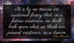 Edgar Allan Poe quote : It is by no ...