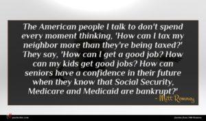 Mitt Romney quote : The American people I ...