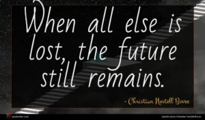 Christian Nestell Bovee quote : When all else is ...