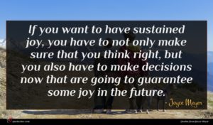 Joyce Meyer quote : If you want to ...