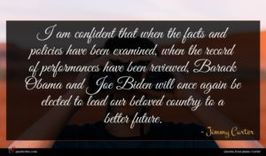 Jimmy Carter quote : I am confident that ...