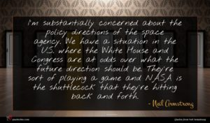 Neil Armstrong quote : I'm substantially concerned about ...