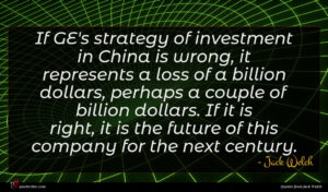 Jack Welch quote : If GE's strategy of ...