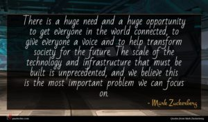 Mark Zuckerberg quote : There is a huge ...