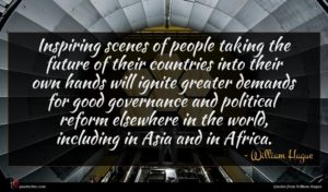 William Hague quote : Inspiring scenes of people ...