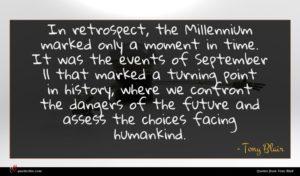 Tony Blair quote : In retrospect the Millennium ...