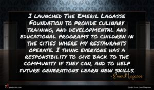 Emeril Lagasse quote : I launched The Emeril ...
