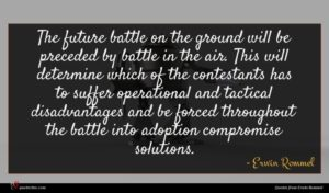 Erwin Rommel quote : The future battle on ...