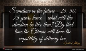 Curtis LeMay quote : Sometime in the future ...