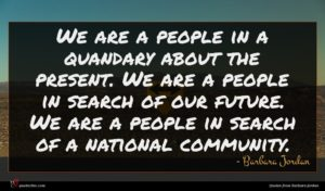 Barbara Jordan quote : We are a people ...