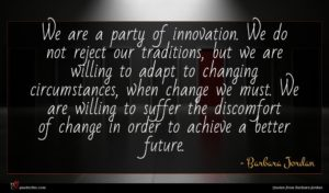 Barbara Jordan quote : We are a party ...