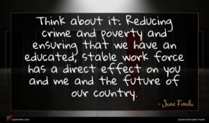 Jane Fonda quote : Think about it Reducing ...
