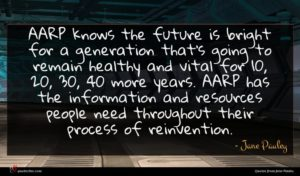 Jane Pauley quote : AARP knows the future ...