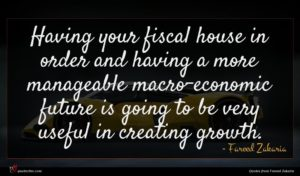 Fareed Zakaria quote : Having your fiscal house ...