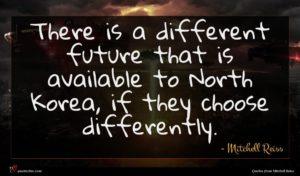 Mitchell Reiss quote : There is a different ...