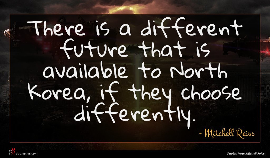 There is a different future that is available to North Korea, if they choose differently.