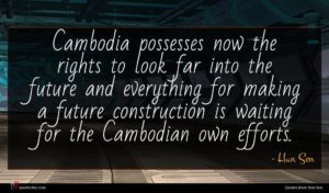 Hun Sen quote : Cambodia possesses now the ...