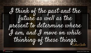 Tadao Ando quote : I think of the ...