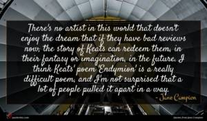 Jane Campion quote : There's no artist in ...