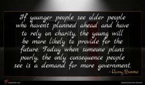 Harry Browne quote : If younger people see ...