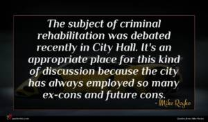 Mike Royko quote : The subject of criminal ...