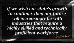 Jay Weatherill quote : If we wish our ...