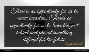 Jay Weatherill quote : There is an opportunity ...