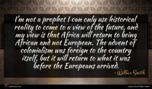 Wilbur Smith quote : I'm not a prophet ...