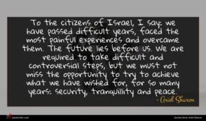 Ariel Sharon quote : To the citizens of ...
