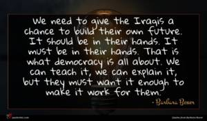 Barbara Boxer quote : We need to give ...