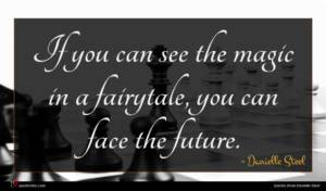 Danielle Steel quote : If you can see ...