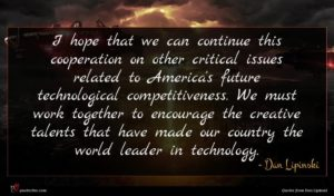 Dan Lipinski quote : I hope that we ...