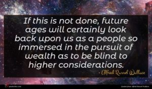 Alfred Russel Wallace quote : If this is not ...