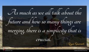 Ryan Seacrest quote : As much as we ...