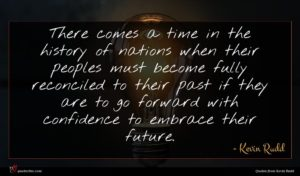 Kevin Rudd quote : There comes a time ...