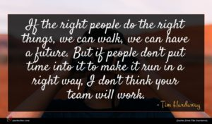 Tim Hardaway quote : If the right people ...