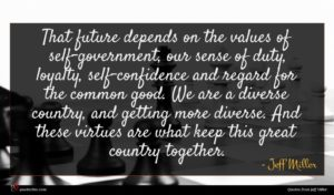Jeff Miller quote : That future depends on ...