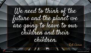 Kofi Annan quote : We need to think ...