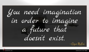 Azar Nafisi quote : You need imagination in ...