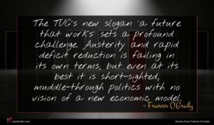 Frances O'Grady quote : The TUC's new slogan ...
