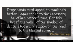 Christian Lous Lange quote : Propaganda must appeal to ...
