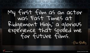 Eric Stoltz quote : My first film as ...