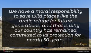 Lois Capps quote : We have a moral ...