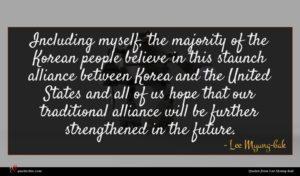 Lee Myung-bak quote : Including myself the majority ...