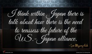 Lee Myung-bak quote : I think within Japan ...