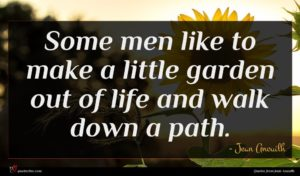 Jean Anouilh quote : Some men like to ...
