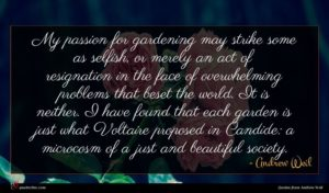 Andrew Weil quote : My passion for gardening ...