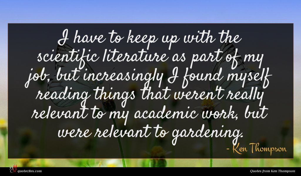 I have to keep up with the scientific literature as part of my job, but increasingly I found myself reading things that weren't really relevant to my academic work, but were relevant to gardening.